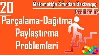 20) Parçalama-Dağıtma-Paylaştırma Problemleri (Matematiğe Sıfırdan Başlangıç)
