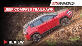 Jeep Compass Trailhawk | Price starts at Rs 26.8 Lakh | Automatic Off-road Maestro? | ZigWheels.com