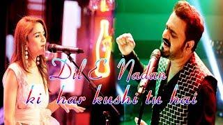 Dil E Nadan ki har kushi tu hai | Sahir Ali Bagga Songs 2019 | Sahir Ali Bagga OST