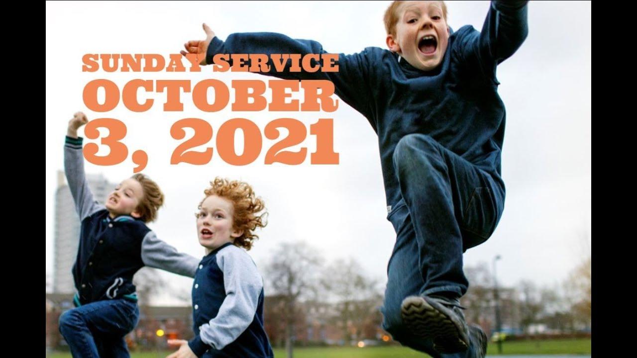 Virtual Sunday Service - October 3, 2021