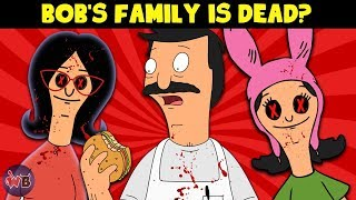 Is Bob's Family Dead? Crazy Bob's Burgers Theories That Change Everything