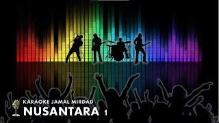KARAOKE NUSANTARA 1 - JAMAL MIRDAD - Stafaband