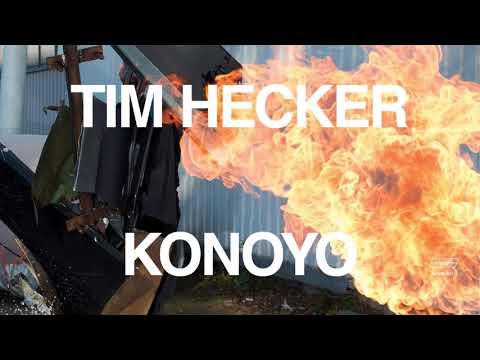 Tim Hecker — This life [Konoyo, 2018]