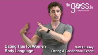 Dating Advice - Body language - Matt Hussey - Get the Guy