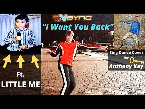 "*NSYNC - ""I Want You Back"" (Ft. Little Me) [Sing & Dance Cover + Duet With Myself] By Anthony Key"