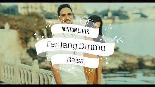 TENTANG DIRIMU - RAISA (LIRIK)