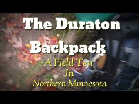 The Duraton Backpack : A Field Test In Northern Minnesota