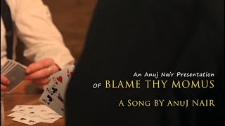 Anuj Nair - Blame Thy Momus (Official Music Video)