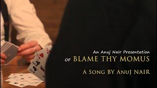 Anuj Nair - Blame Thy Momus (Official Music Video)