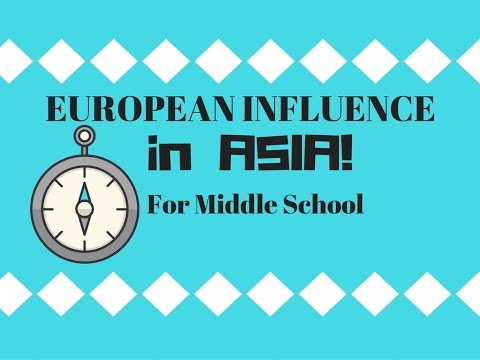 European Trade Influence in Asia for Middle School