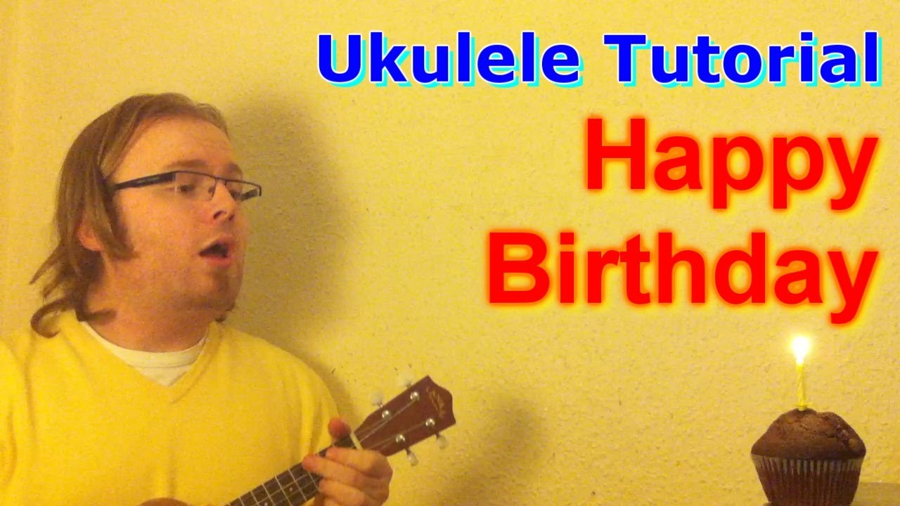 How to play u0026quot;Happy Birthday To Youu0026quot; on the ukulele! - YouTube