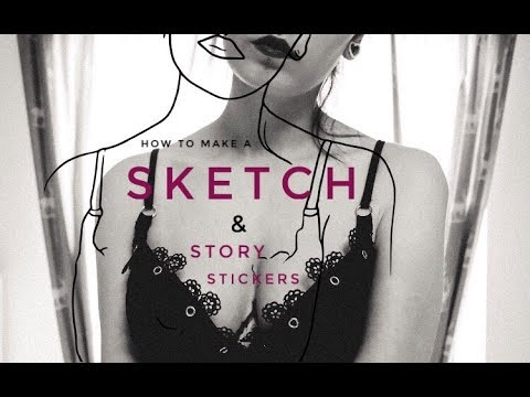 HOW TO MAKE A SKETCH AND STORY STICKERS AT YOUR OWN