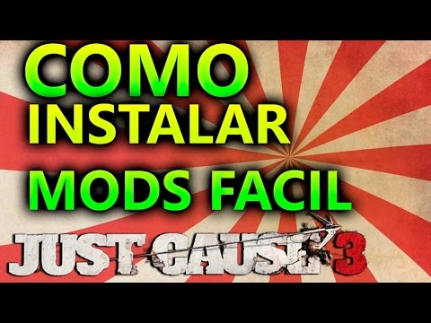 JUST CAUSE 3 COMO INSTALAR MODS SUPER FÁCIL