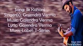 Ik kahani | GAJENDRA VERMA | Full Song Lyrics 😊 With ( ENGLISH TRANSLATION )😄😍