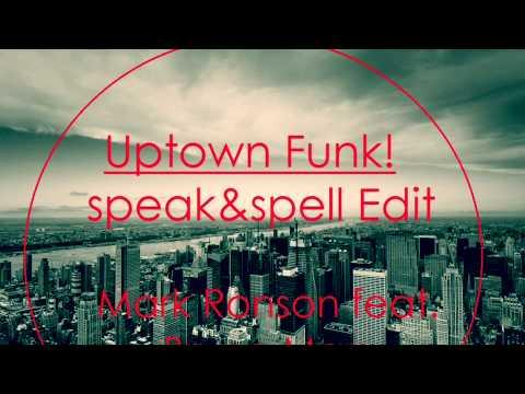 Uptown Funk! Mark Ronson Feat. Bruno Mars (speak&spell Edit) FREE DOWNLOAD