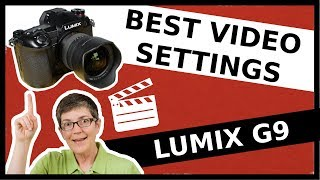 Lumix G9 Best Video Settings for YouTube