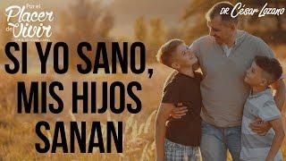 """""""Si yo sano, mis hijos sanan"""" Por el Placer de Vivir con el Dr. César Lozano"""