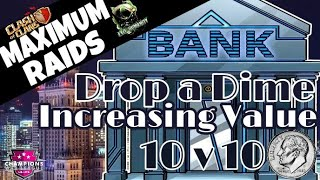 Increasing Value 10v10 | Drop a Dime in the Bank Vol. 1 | Clash of Clans