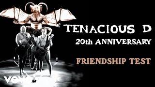 Tenacious D - Friendship Test (Official Audio)