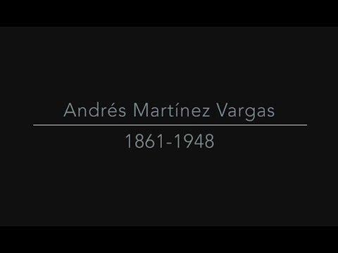 Andrés Martínez Vargas. 1861-1948