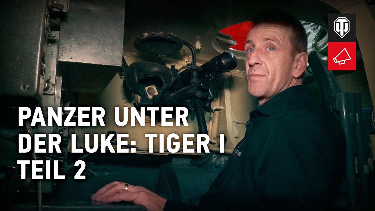 Panzer unter der Luke: Tiger I. Teil 2 [World of Tanks Deutsch]