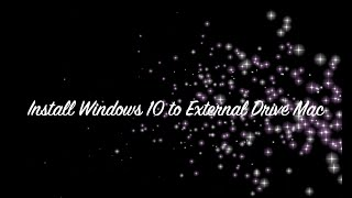 Install WIndows 10 to External Drive from Mac