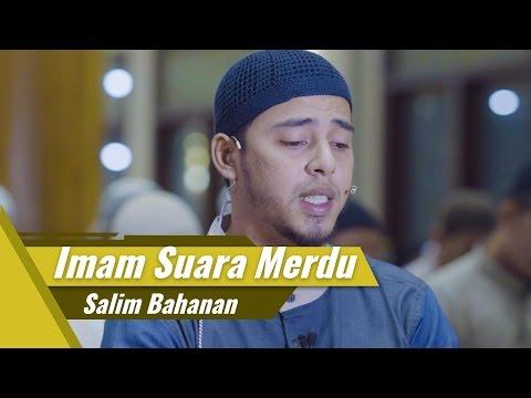 Imam Suara Merdu - Salim Bahanan - Surat Al Fatihah & Al Qiyama