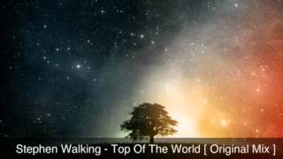 Stephen Walking - Top Of The World [ IMPROVED QUALITY ]