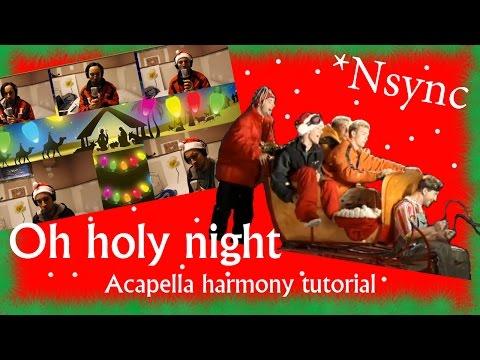 Nsync Oh Holy Night Acapella Harmony Tutorial