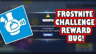 Frostnite Challenge Reward BUG! ~ Fortnite Save The World