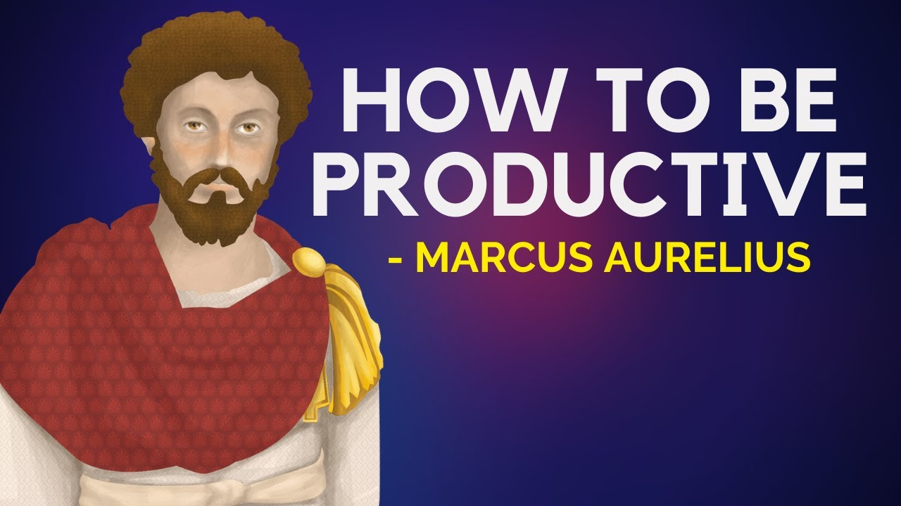 Marcus Aurelius - How To Be Productive (Stoicism)