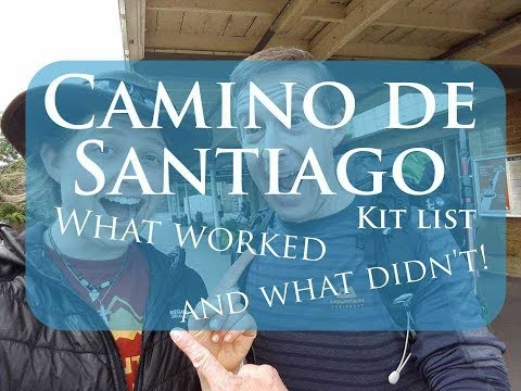 Returning From the Camino de Santiago Kit | What worked and what didn't! | Packing Your Pack