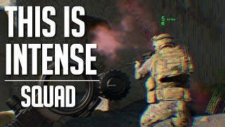 This is Intense! - Squad Gameplay