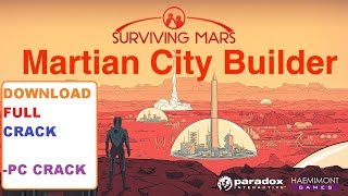 Surviving Mars PC DOWNLOAD CODEX + CRACK | PC CRACK