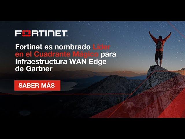 Fortinet es nombrado líder en el Cuadrante Mágico de Gartner 2020 para Infraestructura WAN Edge