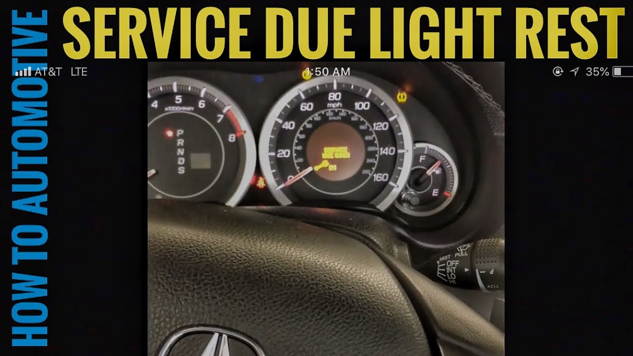 How To Reset The Service Light Due On A 2012 Acura Tsx