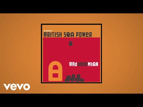 British Sea Power - Bad Bohemian (Official Audio)