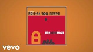 British Sea Power - Bad Bohemian (Official Audio)
