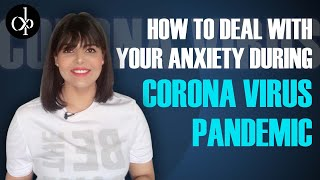 How To Deal With Your Anxiety During Corona Virus Pandemic - Deepti Pathak