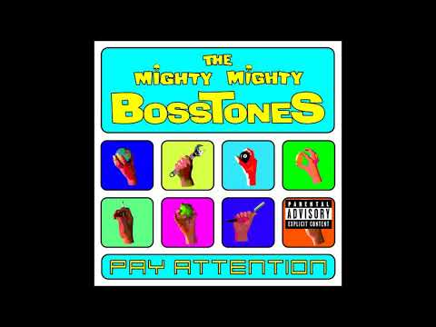 The Mighty Mighty Bosstones - Pay Attention [2000] (Full Album)