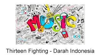 Download lagu Thirteen Fighting - Darah Indonesia