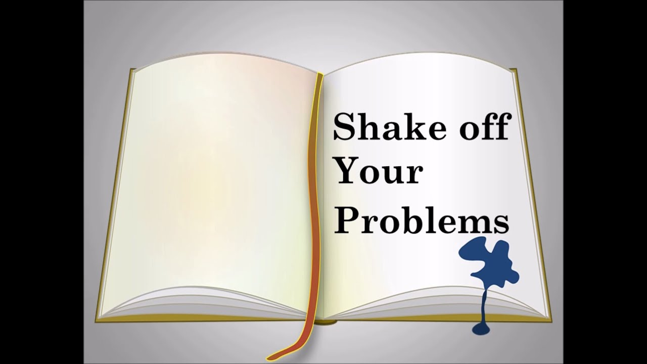 Shake off Your Problems
