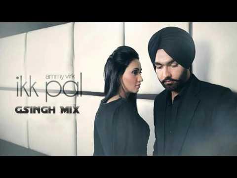 Ikk Pal - Ammy Virk Trap Remix - GSingh Mix