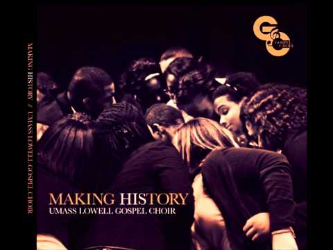 Umass Lowell Gospel Choir Making HIStory