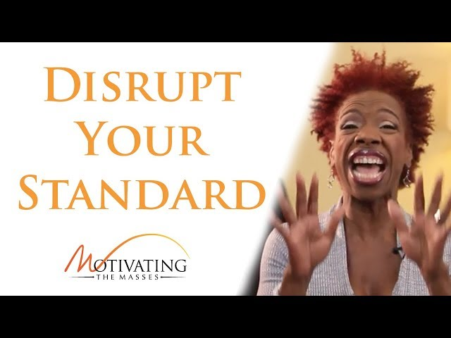 Lisa Nichols - Disrupt Your Standard To Break Through To The Next Level