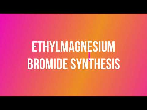 ETHYLMAGNESIUM BROMIDE (grignard Reagent) SYNTHESIS  Part 1