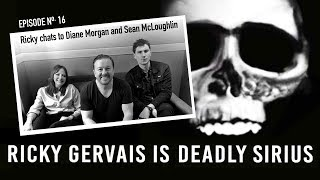 RICKY GERVAIS IS DEADLY SIRIUS #16