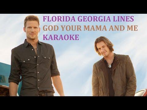 FLORIDA GEORGIA LINES - GOD YOUR MAMA AND ME KARAOKE COVER LYRICS