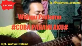 Coba Pahami Aku - Wahyu Pratama