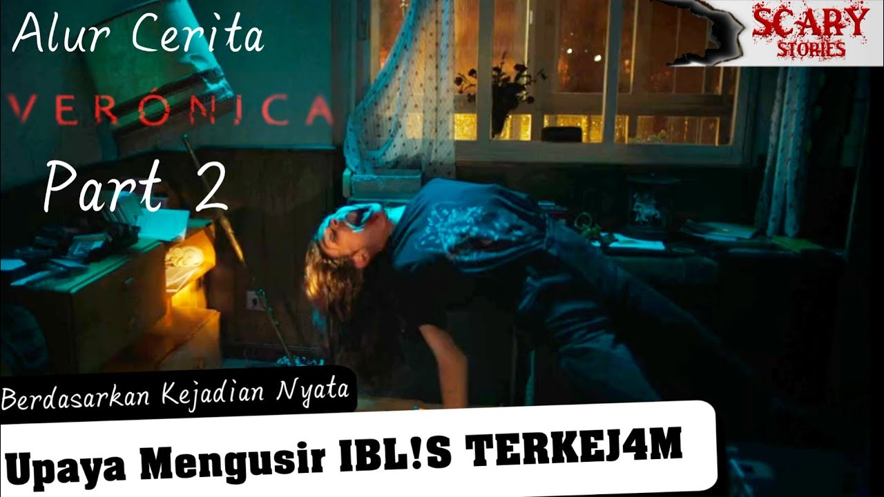 Akhir Yang TRAGIS, Upaya MENGUSIR IBL!S Terk3jam !!! Alur Veronica Part 2 #Scaryfilm